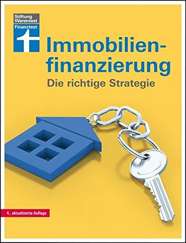 Immobilienfinanzierung: Die richtige Strategie