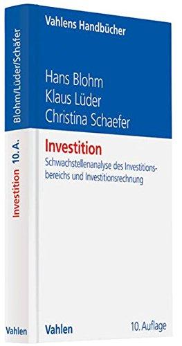 Investition: Schwachstellenanalyse des Investitionsbereichs und Investitionsrechnung