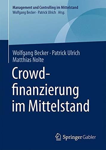 Crowdfinanzierung im Mittelstand (Management und Controlling im Mittelstand)