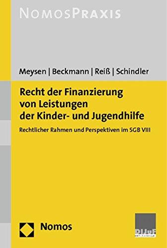 Recht der Finanzierung von Leistungen der Kinder- und Jugendhilfe: Rechtlicher Rahmen und Perspektiven im SGB VIII