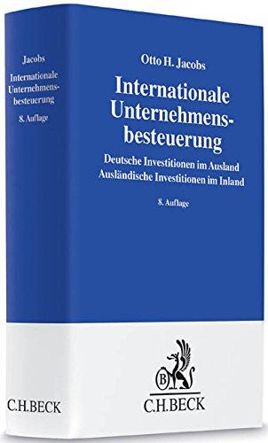 Internationale Unternehmensbesteuerung: Deutsche Investitionen im Ausland. Ausländische Investitionen im Inland