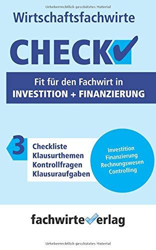 Investition + Finanzierung - Check!: Fit für den Fachwirt (Check WFW, Band 3)