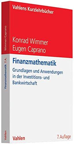 Finanzmathematik: Grundlagen und Anwendungsmöglichkeiten in der Investitions- und Bankwirtschaft