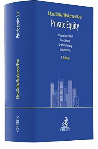 Private Equity: Unternehmenskauf, Finanzierung, Restrukturierung, Exitstrategien