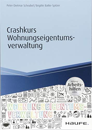 Crashkurs Wohnungseigentumsverwaltung - inkl. Arbeitshilfen online (Haufe Fachbuch)