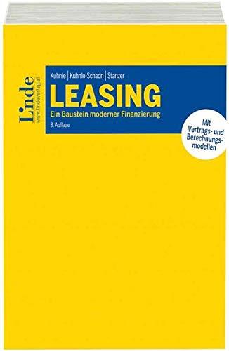 Leasing: Ein Baustein moderner Finanzierung - Mit Vertrags- und Berechnungsmodellen