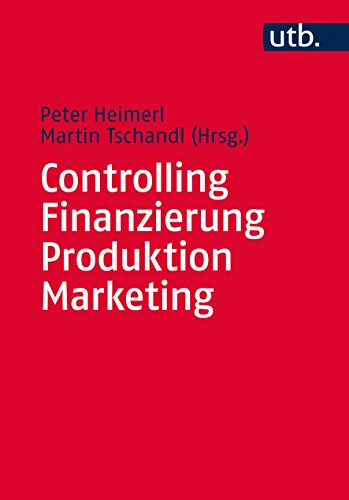 Controlling - Finanzierung - Produktion - Marketing