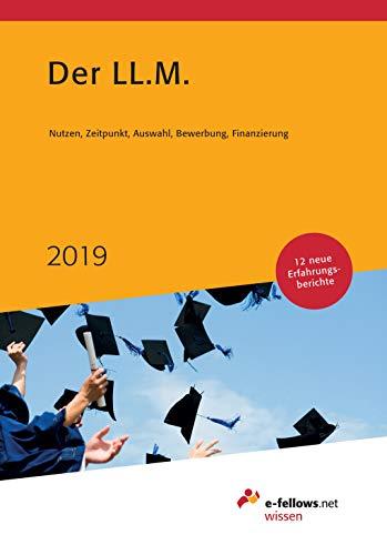 Der LL.M. 2019: Nutzen, Zeitpunkt, Auswahl, Bewerbung, Finanzierung (e-fellows.net-Wissen)