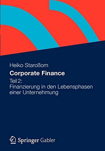 Corporate Finance Teil 2: Finanzierung in den Lebensphasen einer Unternehmung