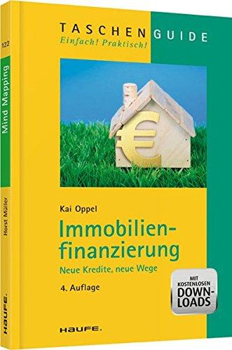 Immobilienfinanzierung - Neue Kredite, neue Wege (Haufe TaschenGuide)